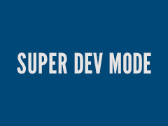 Super Dev Mode